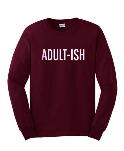 Adult-Ish Sweatshirt