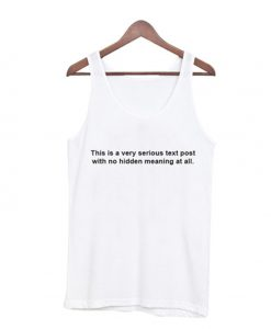 This is very seriuous text post Tank-Top