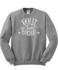 Trust Without Borders Sweatshirt
