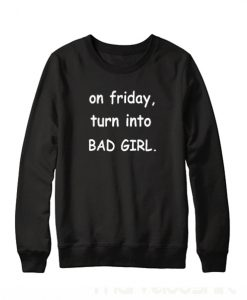 Turn Into Bad Girl Sweatshirt