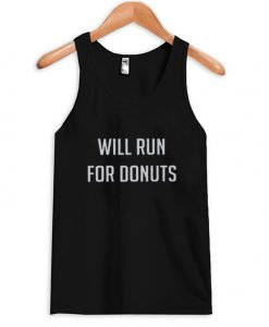 Will run for donut shirt Tank Top