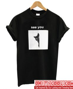 See You T Shirt