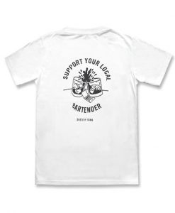 Support Your Local Bartender t SHirt