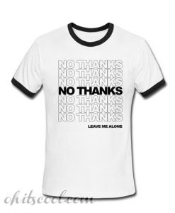 No Thanks Ringer T-Shirt