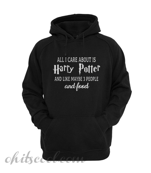 All I care about is Harry potter Hoodie