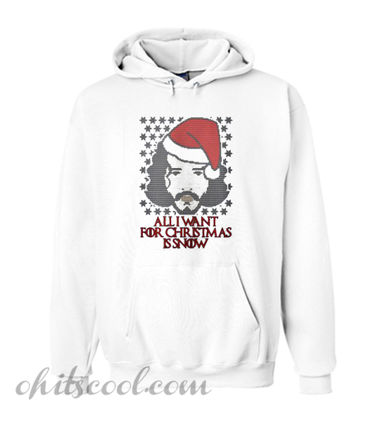 All I want for Christmas is Snow Hoodie