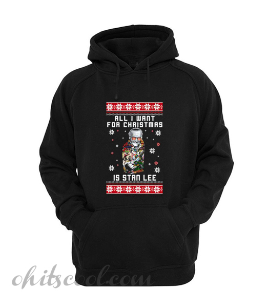 All I want for Christmas is Stan Lee Hoodie