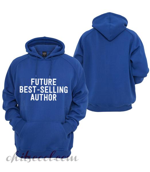 Future Best Selling Author Novel Writer Runway Trend Hoodie