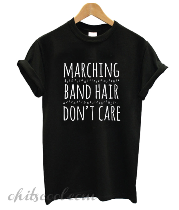 Marching Band Hair Don't Care Runway Trend T-Shirt
