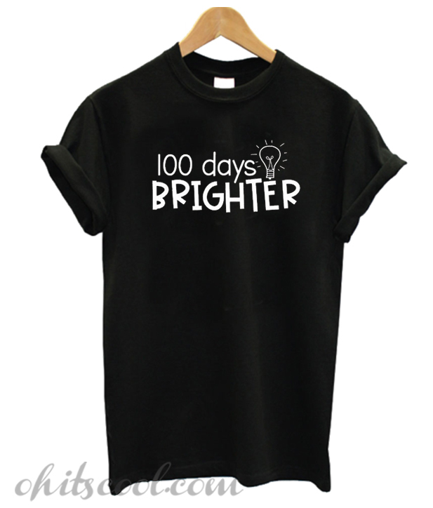 100 days brighter Runway Trend T Shirt