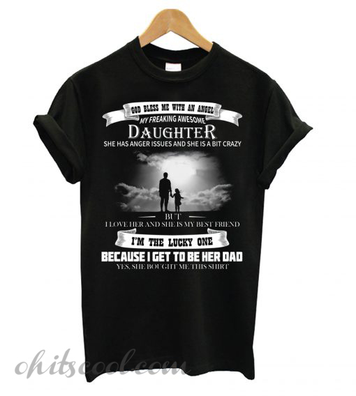God Bless Me With An Angel My Freaking Awesome Daughter Runway Trend T shirt
