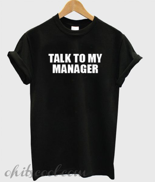 Talk To My Manager Runway Trend T-Shirt