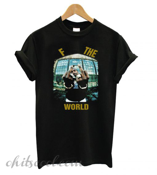 Tupac 2pac Fuck The World Runway Trend T shirt