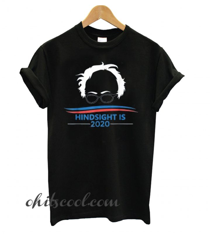 Hindsight is 2020 – Bernie Sanders Runway Trend T shirt