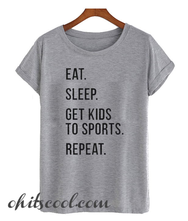 Eat Sleep Kids Repeat Runway Trend T Shirt