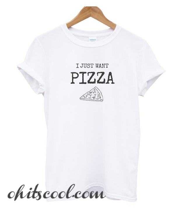 just want pizza shirt pizza Runway Trend T Shirt