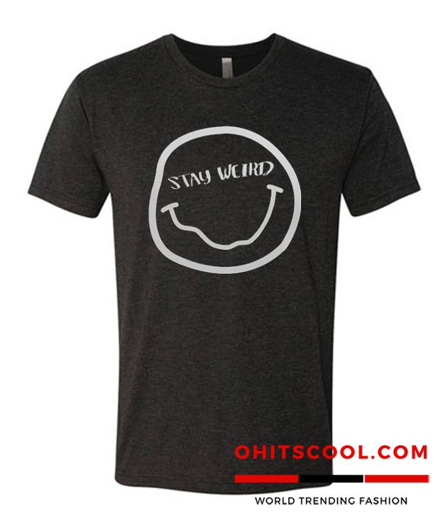 Stay Weird Runway Trend t Shirt