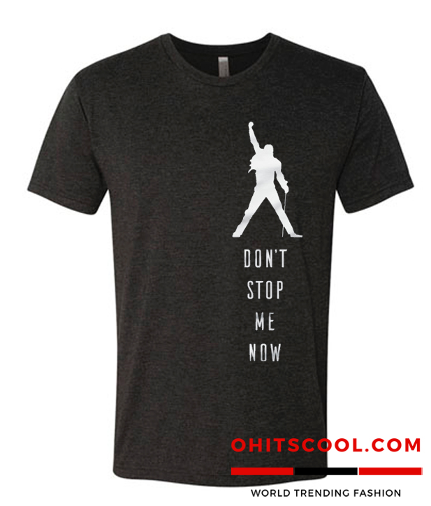 Don't stop me now Runway Trend T Shirt