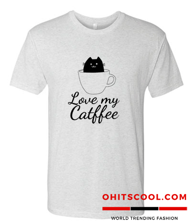 Love My Catfee Runway Trend T Shirt