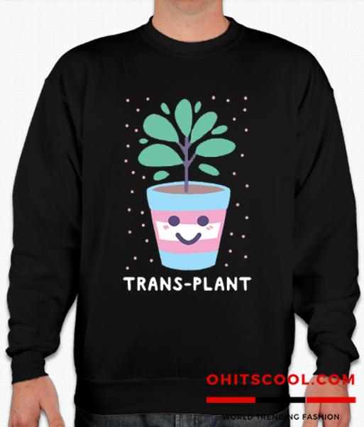 Trans Plant Runway Trend Sweatshirt