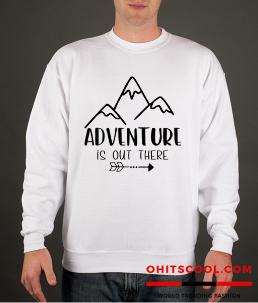 Adventure is Out There Runway Trend Sweatshirt