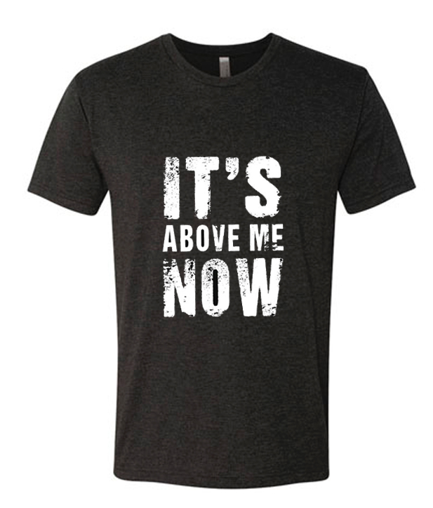 Its Above Me Now Runway Trend T Shirt