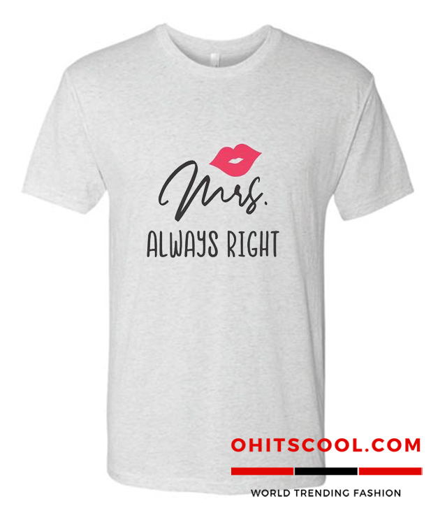 Mrs Always Right Runway Trend T Shirt