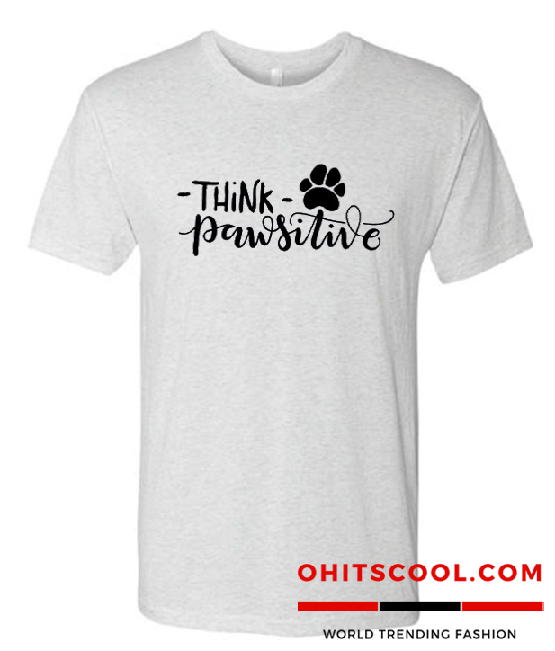 Think Pawsitive Runway Trend T-Shirt